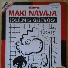 Coleccionismo de Revista El Jueves: PENDONES DEL HUMOR 140, MAKI NAVAJA, IVÁ, ¡OLÉ MIS GÜEVOS!, AÑO 1998. Lote 109530511