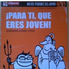 Coleccionismo de Revista El Jueves: NUEVOS PENDONES DEL HUMOR 55, PARA TÍ QUE ERES JOVEN, MANEL FONTDEVILA. Y MONTEYS, AÑO 2005. Lote 109541163