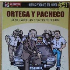 Coleccionismo de Revista El Jueves: NUEVOS PENDONES DEL HUMOR 54, ORTEGA Y PACHECO, SEXO,CARRERAS, ...FARY...PEDRO VERA, AÑO 2005. Lote 109541699