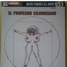 Coleccionismo de Revista El Jueves: NUEVOS PENDONES DEL HUMOR 51, EL PROFESOR COJONCIANO, EL CÓDIGO COJONCI, ÓSCAR, AÑO 2005. Lote 109542531