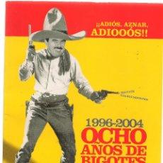 Coleccionismo de Revista El Jueves: EL JUEVES. ¡¡ASIÓS, AZNAR, ADIÓS!!. 1996 - 2004. OCHO AÑOS DE BIGOTE. (P/B71). Lote 114892551