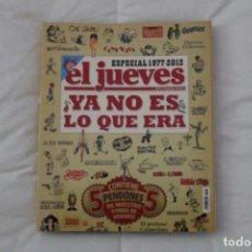Coleccionismo de Revista El Jueves: REVISTA EL JUEVES. YA NO ES LO QUE ERA. ESPECIAL 1977- 2012. Lote 121890959