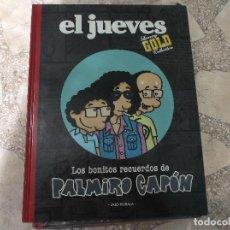 Coleccionismo de Revista El Jueves: EL JUEVES LUXURY GOLD COLLECTION,LOS BONITOS RECUERDOS DE PALMIRO CAPON. Lote 128512899