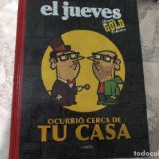 Coleccionismo de Revista El Jueves: EL JUEVES LUXURY GOLD COLLECTION,OCURRIO CERCA DE TU CASA ,CARLOS. Lote 128513907