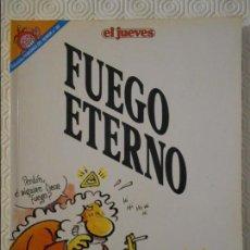 Coleccionismo de Revista El Jueves: FUEGO ETERMO. POR JL MARTIN. EL JUEVES. COLECCION PENDONES DEL HUMOR Nº 88. 180 GRAMOS.. Lote 140834230