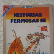 Coleccionismo de Revista El Jueves: HISTORIAS FERMOSAS. POR FER. EL JUEVES. COLECCION PENDONES DEL HUMOR Nº 79. 180 GRAMOS.. Lote 140834482