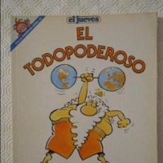 Coleccionismo de Revista El Jueves: EL TODOPODEROSO. POR JOSE LUIS MARTIN. EL JUEVES. COLECCION PENDONES DEL HUMOR Nº 58. 180 GRAMOS.. Lote 140835154