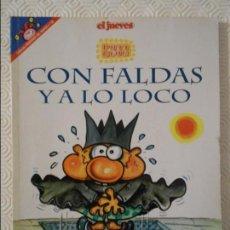 Coleccionismo de Revista El Jueves: CON FALDAS Y A LO LOCO. POR FER. EL JUEVES. COLECCION PENDONES DEL HUMOR Nº 138. 180 GRAMOS.. Lote 140835366