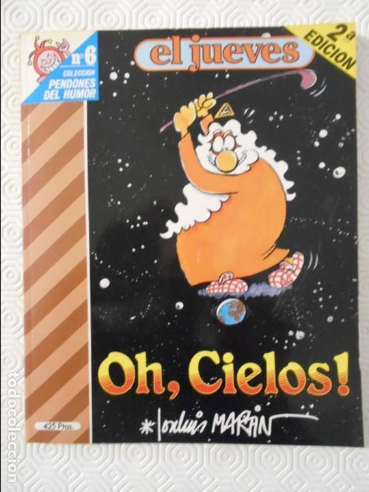 OH, CIELOS. POR JOSE LUIS MARTIN. EL JUEVES. COLECCION PENDONES DEL HUMOR Nº 6. 180 GRAMOS. (Coleccionismo - Revistas y Periódicos Modernos (a partir de 1.940) - Revista El Jueves)