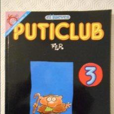 Coleccionismo de Revista El Jueves: PUTICLUB 3. POR FER. EL JUEVES. COLECCION PENDONES DEL HUMOR Nº 91. 180 GRAMOS.. Lote 140839002