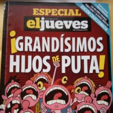 Coleccionismo de Revista El Jueves: GRANDÍSIMOS HIJOS DE PUTA ESPECIAL EL JUEVES COLECCIONISTA 2013. Lote 147571970