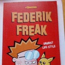 Coleccionismo de Revista El Jueves: FEDERIK FREAK ONANIST LIFE STYLE RUBÉN FERNÁNDEZ EL JUEVES 2010. Lote 147578142