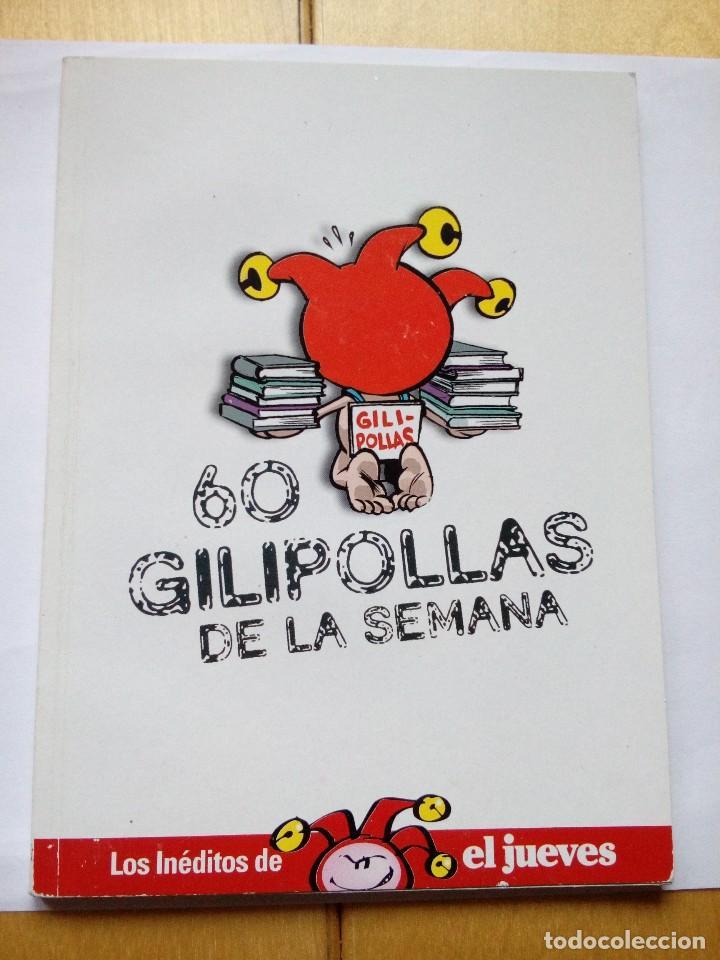 INÉDITOS DE EL JUEVES 60 GILIPOLLAS DE LA SEMANA VARIOS AUTORES (Sammelleidenschaft Papier - Moderne Zeitschriften und Zeitungen (ab 1940) - Zeitschrift El Jueves)