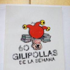 Coleccionismo de Revista El Jueves: INÉDITOS DE EL JUEVES 60 GILIPOLLAS DE LA SEMANA VARIOS AUTORES. Lote 147759774