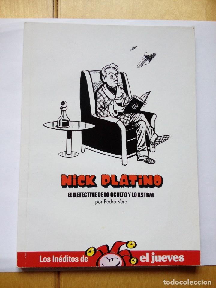 INÉDITOS DE EL JUEVES NICK PLATINO EL DETECTIVE DE LO OCULTO Y LO ASTRAL POR PEDRO VERA (Coleccionismo - Revistas y Periódicos Modernos (a partir de 1.940) - Revista El Jueves)