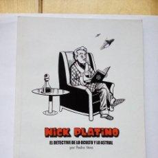 Coleccionismo de Revista El Jueves: INÉDITOS DE EL JUEVES NICK PLATINO EL DETECTIVE DE LO OCULTO Y LO ASTRAL POR PEDRO VERA. Lote 147760142