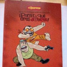 Coleccionismo de Revista El Jueves: PARA TI QUE ERES JOVEN MANEL FONTDEVILA Y ALBERT MONTEYS EL JUEVES 2010. Lote 147761234
