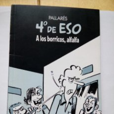 Coleccionismo de Revista El Jueves: 4º DE ESO A LOS BORRICOS ALFALFA POR PALLARÉS EL JUEVES 2010. Lote 147763866