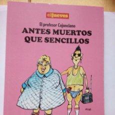 Coleccionismo de Revista El Jueves: EL PROFESOR COJONCIANO ANTES MUERTOS QUE SENCILLOS OSCAR EL JUEVES 2010. Lote 147764310