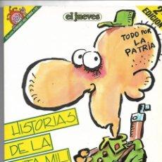 Coleccionismo de Revista El Jueves: HISTORIAS DE LA PUTA MILI, COLECCIÓN COMPLETA Nº 22 - 33 - 45 - 57 - 69 - 72. PENDONES DEL HUMOR.. Lote 151373550