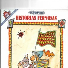Coleccionismo de Revista El Jueves: HISTORIAS FERMOSAS, LOTE DE 4 PENDONES DEL HUMOR QUE SON LOS Nº 41 - 54 - 79 - 124.. Lote 151431522