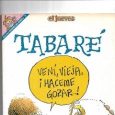 Coleccionismo de Revista El Jueves: TABARÉ, LOTE DE 8 REVISTAS SON LOS Nº 78 - 92 - 103 - 116 - 134 Y 893. TITANIC COLECCIÓN Nº 5 - 9. Lote 151688766