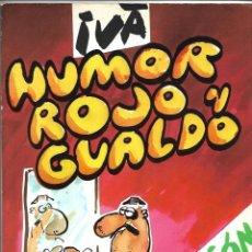 Coleccionismo de Revista El Jueves: IVÁ HUMOR ROJO Y GUALDO 2ª EDICIÓN COLECCIÓN EL PAPUS Nº 10.. Lote 151877570