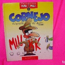Coleccionismo de Revista El Jueves: CORNEJO, EL TENIENTE DE ACERO (INOXIDABLE), COLECCIÓN PUTA MILI Nº 4, MAIKEL. 1995.. Lote 151992894
