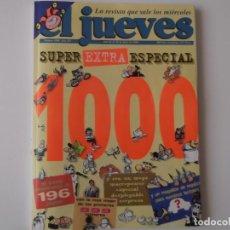 Coleccionismo de Revista El Jueves: REVISTA EL JUEVES Nº 1000 JULIO 1996. SUPER EXTRA ESPECIAL. MACROPOSTER DESPLEGABLE 1000 RUE DEL JUE. Lote 152044626