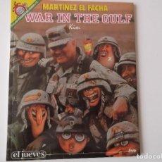 Coleccionismo de Revista El Jueves: EL JUEVES - PENDONES DEL HUMOR 72. MARTINEZ EL FACHA WAR IN THE GULF DE KIM. Lote 152168574