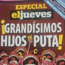 Coleccionismo de Revista El Jueves: ESPECIAL GRANDÍSIMOS HIJOS DE PUTA. Lote 156565866
