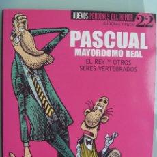 Coleccionismo de Revista El Jueves: EL JUEVES : PASCUAL MAYORDOMO REAL , EL REY Y OTROS SERES VERTEBRADOS, DE IDIGORAS Y PACHI. Lote 156799658