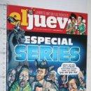Coleccionismo de Revista El Jueves: REVISTA DE HUMOR EL JUEVES (ESPECIAL SERIES). Lote 160387774