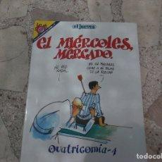 Coleccionismo de Revista El Jueves: EL JUEVES,PENDONES DEL HUMOR Nº 30, EL MIERCOLES MERCADO,QUATRICOMIA-4. Lote 170622035