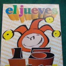 Coleccionismo de Revista El Jueves: REVISTA EL JUEVES Nº 15 AÑOS DE HISTORIA. Lote 172355042
