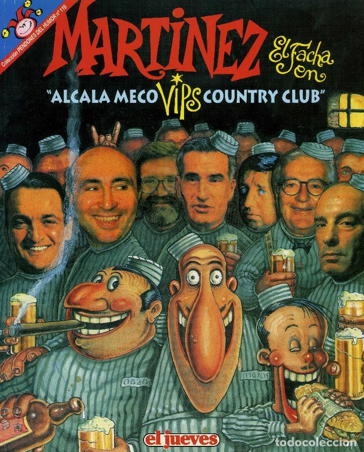 MARTINEZ EL FACHA - ALCALA MECO (Coleccionismo - Revistas y Periódicos Modernos (a partir de 1.940) - Revista El Jueves)