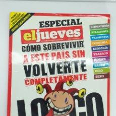 Coleccionismo de Revista El Jueves: REVISTA EL JUEVES ESPECIAL COMO SOBREVIVIR A ESTE PAÍS SIN VOLVERTE COMPLETAMENTE LOCO.. Lote 180342815