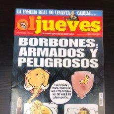 Coleccionismo de Revista El Jueves: EL JUEVES - BORBÓNES ARMADOS Y PELIGROSOS. Lote 182215778