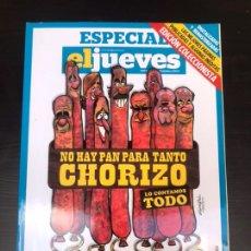 Coleccionismo de Revista El Jueves: ESPECIAL EL JUEVES - NO HAY PAN PARA TANTO CHIRIZO. Lote 182215947