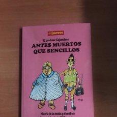 Coleccionismo de Revista El Jueves: ANTES MUERTOS QUE SENCILLOS EL JUEVES. Lote 184260080