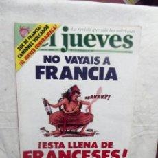 Coleccionismo de Revista El Jueves: EL JUEVES Nº 271 DEL 4 AL 10 DE AGOSTO DE 1982 NO VAYAIS A FRANCIA ¡ ESTA LLENA DE FRANCESES ! . Lote 193169885