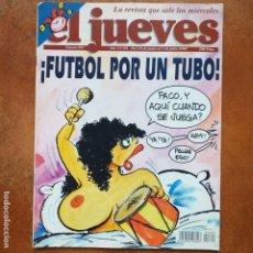 Coleccionismo de Revista El Jueves: EL JUEVES NUM 892. FUTBOL POR UN TUBO. Lote 193346995