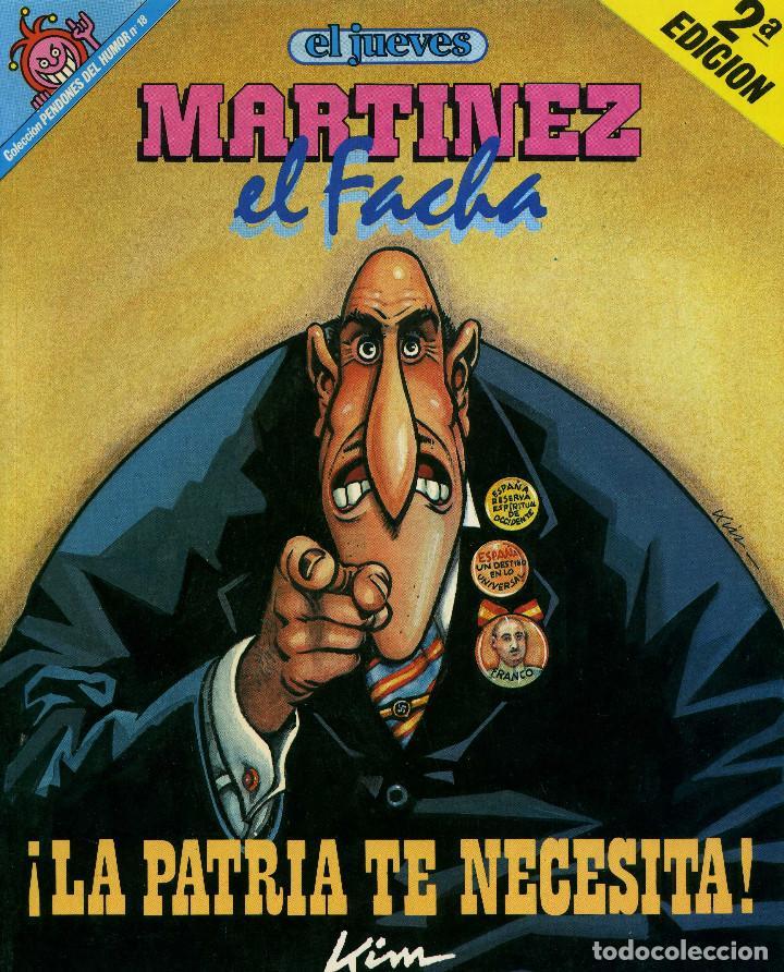 MARTINEZ EL FACHA - LA PATRIA TE NECESITA (Coleccionismo - Revistas y Periódicos Modernos (a partir de 1.940) - Revista El Jueves)