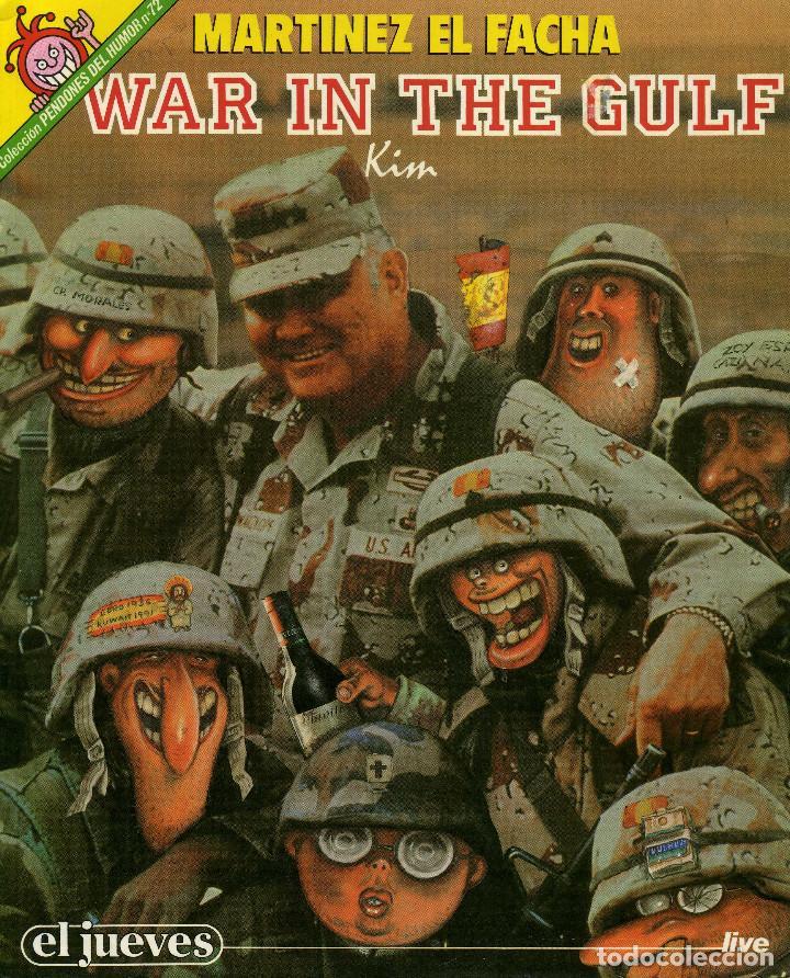 MARTINEZ EL FACHA - WAR IN THE GULF (Coleccionismo - Revistas y Periódicos Modernos (a partir de 1.940) - Revista El Jueves)