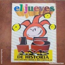 Coleccionismo de Revista El Jueves: EL JUEVES 15 AÑOS DE HISTORIA. 1977 - 1992. UNA CRONICA MUY PARTICULAR. Lote 195187633