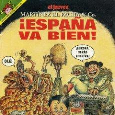 Coleccionismo de Revista El Jueves: MARTINEZ EL FACHA - ESPAÑA VA BIEN. Lote 203111467