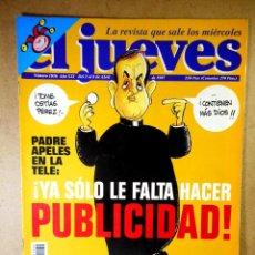Coleccionismo de Revista El Jueves: EL JUEVES Nº 1036 : PADRE APELES EN LA TELE YA SÓLO LE FALTA HACER PUBLICIDAD. Lote 207034401