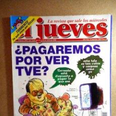 Coleccionismo de Revista El Jueves: EL JUEVES Nº 1091 : ¿ PAGAREMOS POR VER TVE ?. Lote 207206600