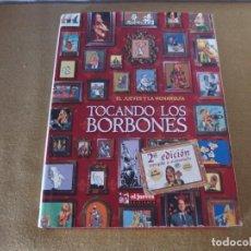 Coleccionismo de Revista El Jueves: TOCANDO LOS BORBONES, EL JUEVES Y LA MONARQUÍA. Lote 209960941