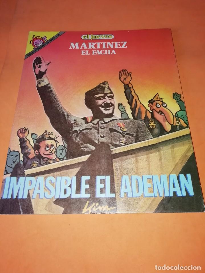 MARTINEZ EL FACHA. KIM. IMPASIBLE EL ADEMAN. EL JUEVES 1988. RARO. (Coleccionismo - Revistas y Periódicos Modernos (a partir de 1.940) - Revista El Jueves)